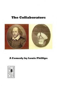 The Collaborators - Louis Phillips, M. Stefan Strozier, Kyle Torke