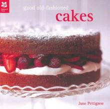 Good Old-Fashioned Cakes - Jane Pettigrew