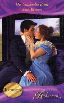 His Cinderella Bride (Historical Romance) - ANNIE BURROWS