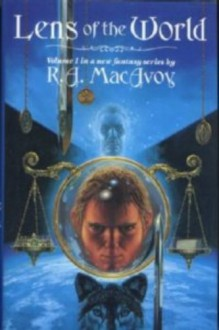 Lens of the World - R.A. MacAvoy
