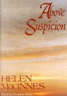 Above Suspicion (Audio) - Helen MacInnes