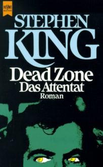 Dead Zone. Das Attentat (Taschenbuch) - Joachim Körber, Alfred Dunkel, Stephen King