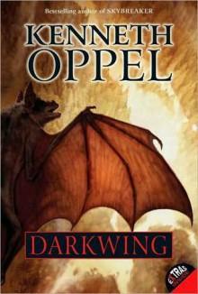 Darkwing - Kenneth Oppel