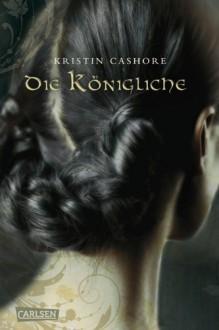 Die Königliche - Kristin Cashore