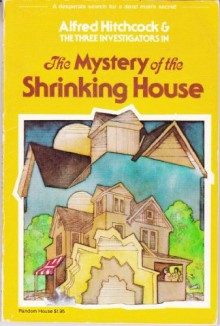 The Mystery of the Shrinking House - William Arden, Jack Hearne