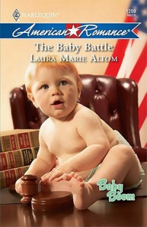 The Baby Battle - Laura Marie Altom