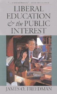 Liberal Education and the Public Interest - James Freedman