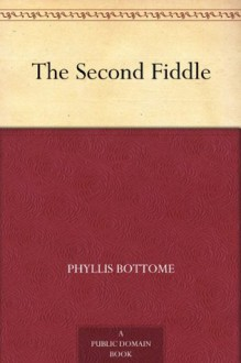 The Second Fiddle - Phyllis Bottome