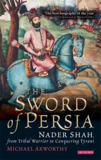 Sword of Persia - Michael Axworthy