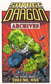Savage Dragon Archives, Vol. 1 - Erik Larsen