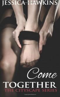 Come Together - Jessica Hawkins