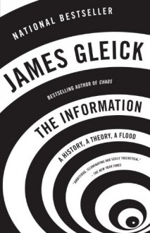 The Information: A History, A Theory, A Flood - James Gleick