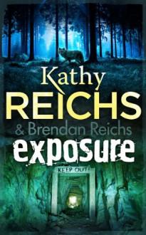 Exposure - Kathy Reichs,Brendan Reichs