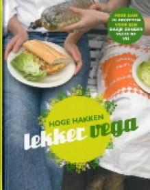 Hoge Hakken Lekker Vega - Petra de Hamer, Ingrid van Koppenhagen, Duncan de Fey