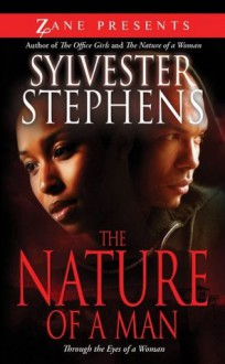 The Nature of a Man: Through the Eyes of a Woman (Zane Presents) - Sylvester Stephens