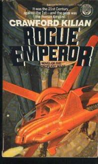 Rogue Emperor (Chronoplane Wars, No. 3) - Crawford Kilian