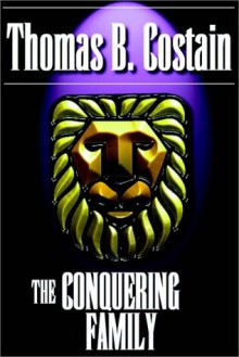 The Conquering Family - Thomas B. Costain