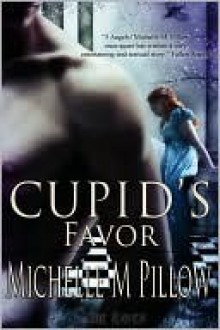 Cupid's Favor - Michelle M. Pillow