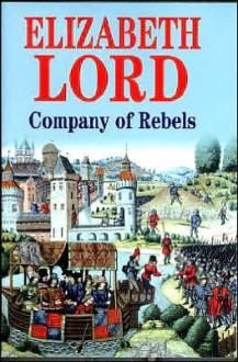 Company of Rebels -Op/105 - Elizabeth Lord