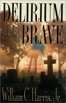 Delirium of the Brave - Dr. William C. Harris;William C. Harris