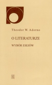 O literaturze : wybór esejów - Theodor Adorno
