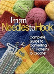 From Needles to Hook: Complete Guide to Converting Knit Patterns to Crochet - Needlecraft Shop