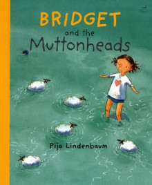 Bridget and the Muttonheads - Pija Lindenbaum, Kjersti Board