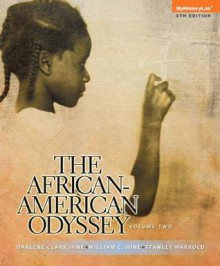African-American Odyssey, the Volume 2 Plus New Myhistorylab with Etext -- Access Card Package - Darlene Clark Hine, William C. Hine, Stanley C Harrold