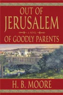 Of Goodly Parents - Heather B. Moore