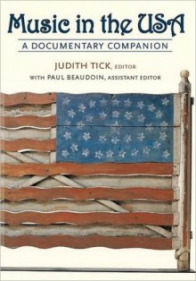 Music in the USA: A Documentary Companion - Judith Tick, Paul E. Beaudoin