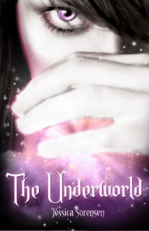 The Underworld - Jessica Sorensen