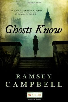 Ghosts Know - Ramsey Campbell