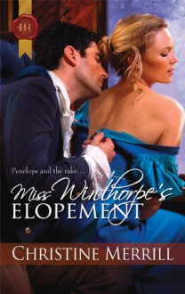Miss Winthorpe's Elopement (Harlequin Historical) - Christine Merrill