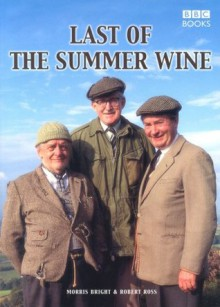 30 Years of Last of the Summer Wine - Morris Bright, Robbie Ross, Robert Baldwin Ross