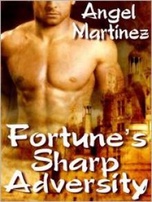 Fortune's Sharp Adversity - Angel Martinez
