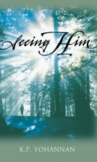 Seeing Him - K.P. Yohannan