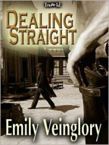 Dealing Straight - Emily Veinglory
