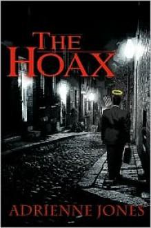The Hoax (The Hoax #1) - Adrienne Jones