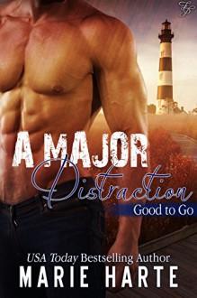 A Major Distraction (Good to Go) - Marie Harte