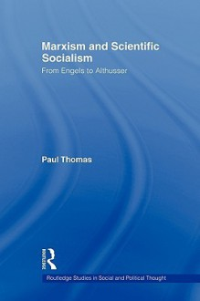 Marxism and Scientific Socialism - Paul Thomas