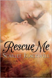 Rescue Me - Scarlet Blackwell