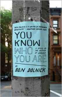 You Know Who You Are - Ben Dolnick
