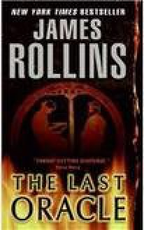 The Last Oracle (Sigma Force #5) - James Rollins