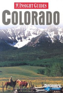 Insight Guides Colorado - John Gattuso, Brian Bell, Insight Guides