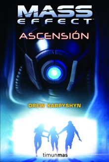 Mass Effect: Ascensión - Drew Karpyshyn