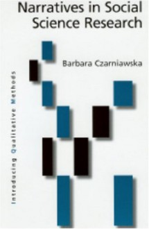 Narratives in Social Science Research - Barbara Czarniawska