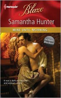 Mine Until Morning - Samantha Hunter