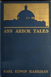 Ann Arbor Tales - Karl Edwin Harriman