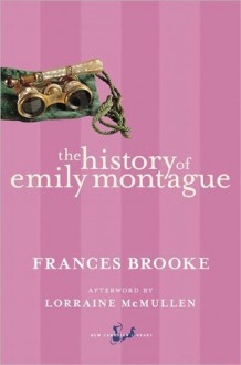 The History of Emily Montague - Lorraine Mcmullen, Frances Brooke