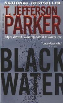 Black Water - T. Jefferson Parker